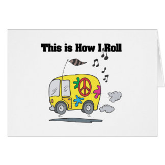 How I Roll (Hippie Van) Greeting Card
