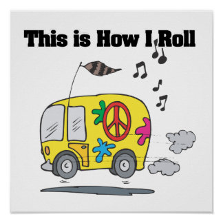 How I Roll (Hippie Van) Poster
