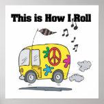 How I Roll (Hippie Van) Posters