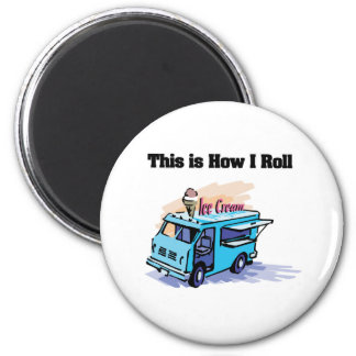 How I Roll (Ice Cream Truck) 2 Inch Round Magnet