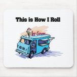 How I Roll (Ice Cream Truck) Mouse Pad