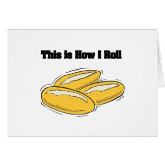 How I Roll (Italian Bread Rolls) Greeting Card