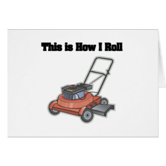 How I Roll (Lawn Mover) Greeting Card