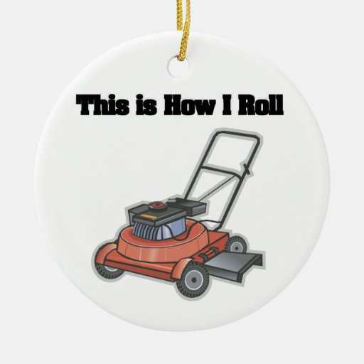How I Roll (Lawn Mover) Double-Sided Ceramic Round Christmas Ornament