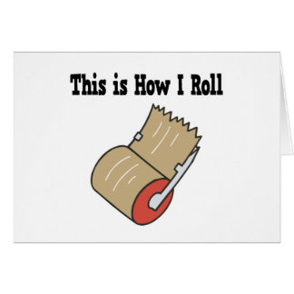 How I Roll Mail Packing Tape Greeting Card