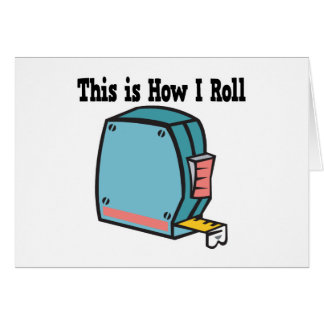 How I Roll Measuring Tape Greeting Card