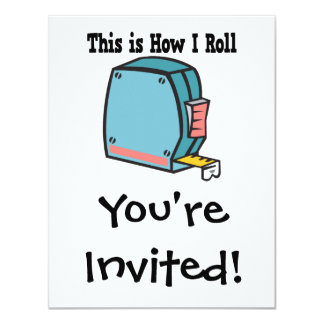 How I Roll Measuring Tape 4.25x5.5 Paper Invitation Card