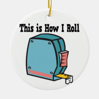How I Roll Measuring Tape Ornament