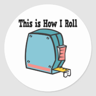 How I Roll Measuring Tape Round Sticker