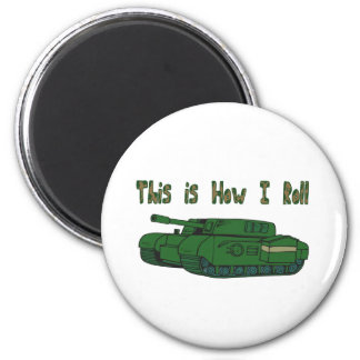 How I Roll (Military Tank) 2 Inch Round Magnet