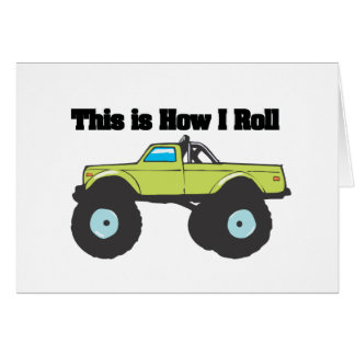 How I Roll (Monster Truck) Greeting Card