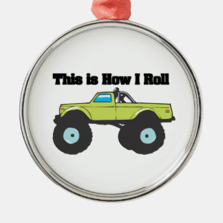 How I Roll (Monster Truck) Metal Ornament
