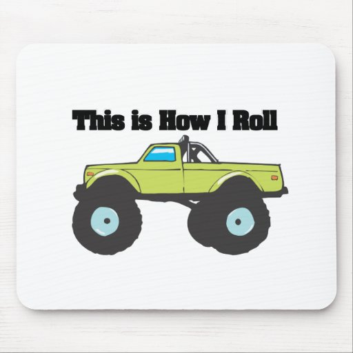 How I Roll (Monster Truck) Mouse Pads