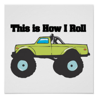How I Roll (Monster Truck) Posters