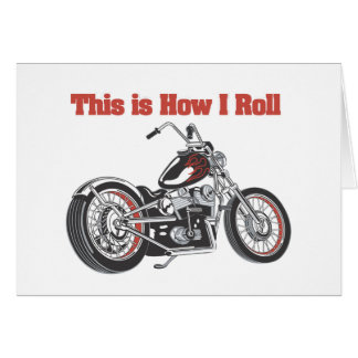 How I Roll (Motorcycle) Greeting Card