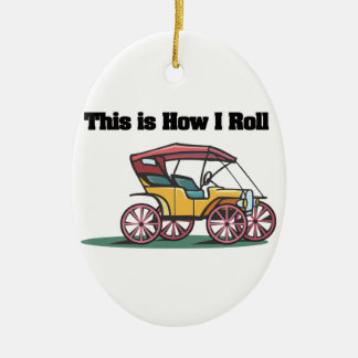 How I Roll (Old-fashioned Buggy/Car) Ceramic Ornament
