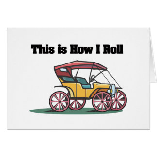 How I Roll (Old-fashioned Buggy/Car) Greeting Card