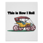 How I Roll (Old-fashioned Buggy/Car) Poster