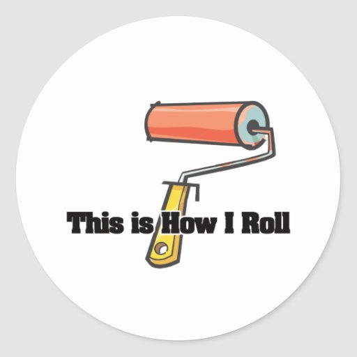 How I Roll (Paint Roller) Classic Round Sticker