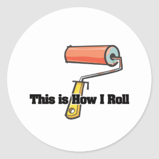 How I Roll (Paint Roller) Round Stickers