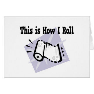 How I Roll Paper Towels Greeting Card