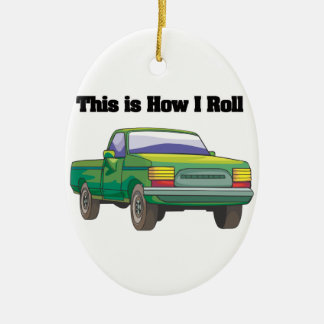 How I Roll (Pickup Truck) Ceramic Ornament