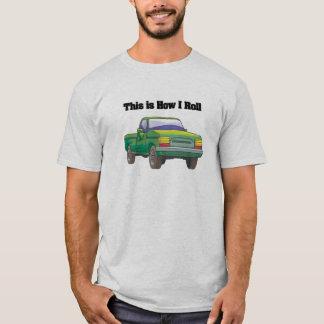How I Roll (Pickup Truck) T-Shirt