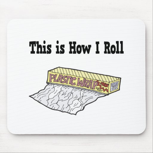 How I Roll Plastic Wrap Mouse Pad