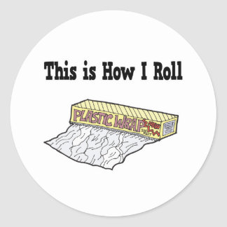 How I Roll Plastic Wrap Round Stickers
