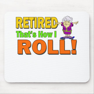 How I Roll Retired (2) Mouse Pad