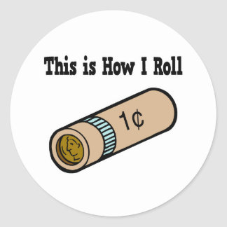 How I Roll Rolled Coins Stickers