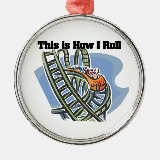 How I Roll (Roller Coaster) Metal Ornament