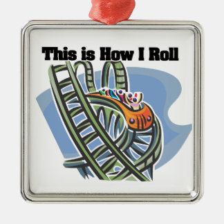 How I Roll (Roller Coaster) Square Metal Christmas Ornament