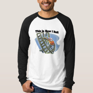 How I Roll (Roller Coaster) T-Shirt