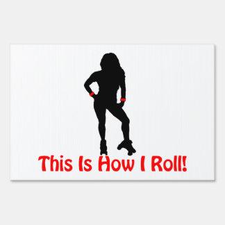 How I Roll Roller Derby Girl Yard Sign