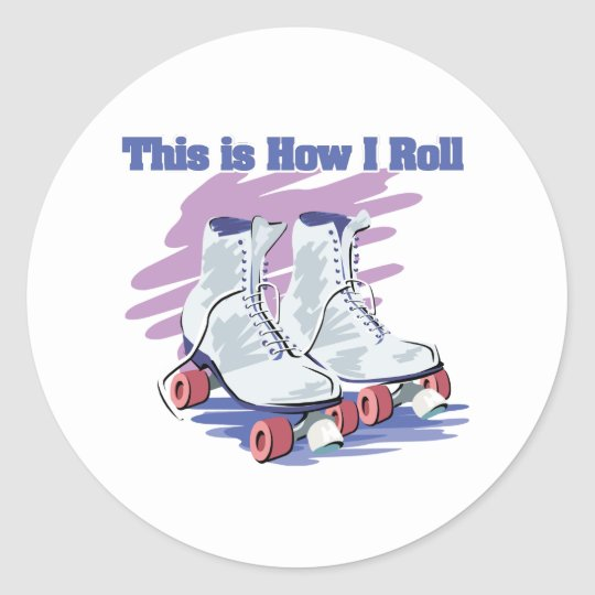 How I Roll (Roller Skates) Classic Round Sticker
