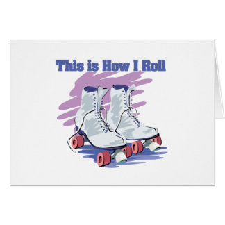 How I Roll (Roller Skates) Greeting Card