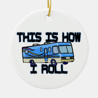 How I Roll RV Ceramic Ornament