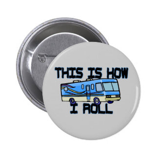 How I Roll RV Pinback Button