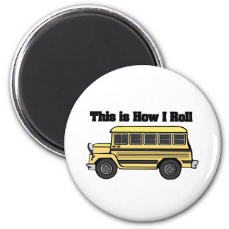 How I Roll (School Bus) 2 Inch Round Magnet