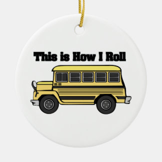 How I Roll (School Bus) Ceramic Ornament