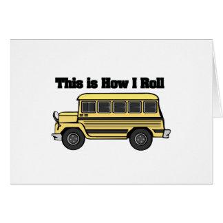 How I Roll (School Bus) Greeting Card