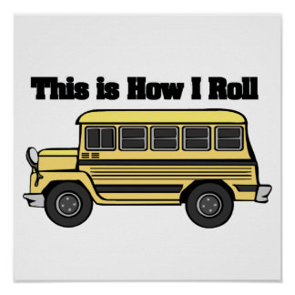 How I Roll School Bus Posters