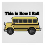 How I Roll (School Bus) Posters