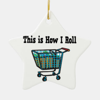How I Roll Shopping Cart Ceramic Ornament