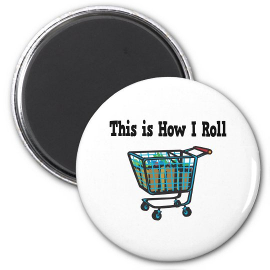 How I Roll Shopping Cart Magnet