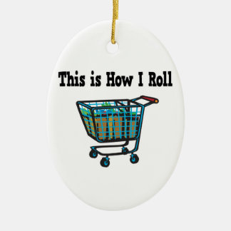 How I Roll Shopping Cart Christmas Ornament