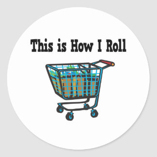 How I Roll Shopping Cart Round Stickers