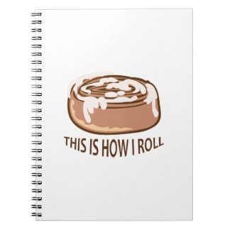 HOW I ROLL SPIRAL NOTEBOOKS