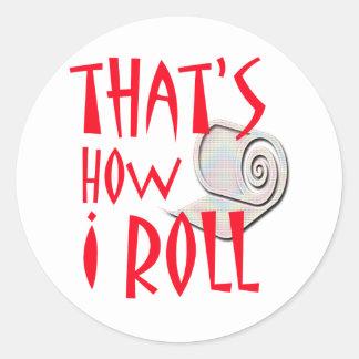 How I Roll Classic Round Sticker
